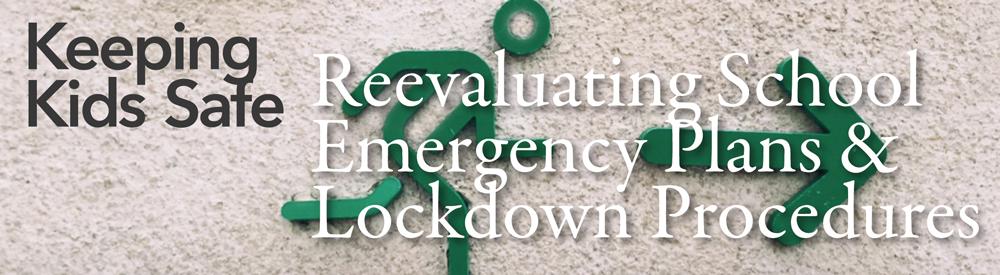 Reevaluating School Emergency Plans & Lockdown Procedures
