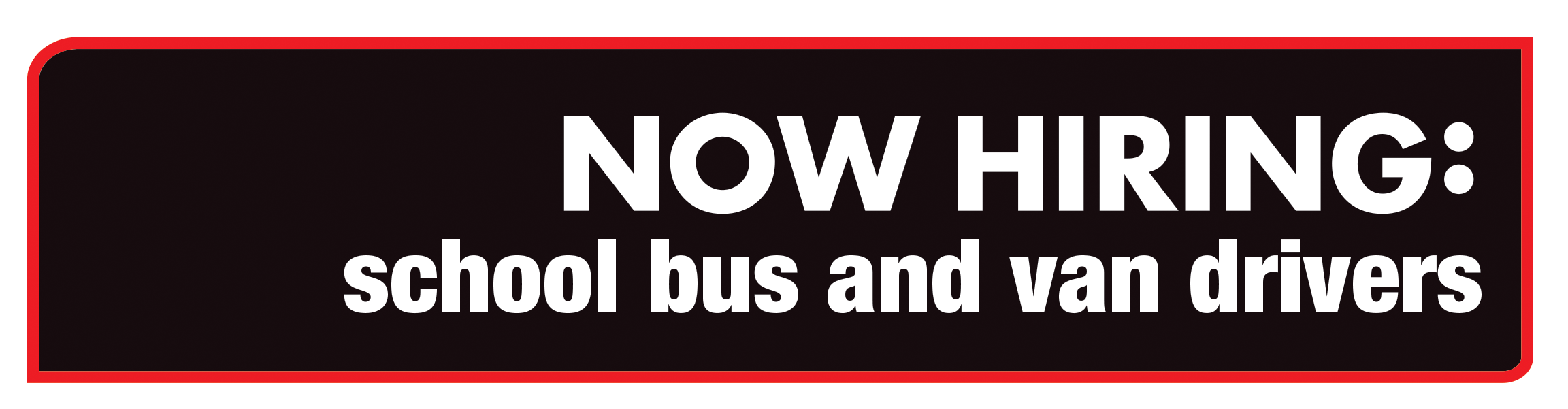 Now Hiring School Bus and Van Drivers!