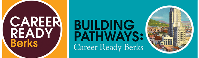 Building Pathways: Career Ready Berks